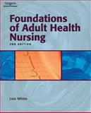 Foundations of Adult Health Nursing, White, Lois, 1401826865