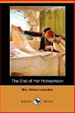 The End of Her Honeymoon, Belloc Lowndes, 1406566861