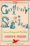 Comedy of Survival : A Path Toward a Play Ethic, Meeker, Joseph W. and Meeker, 0816516863