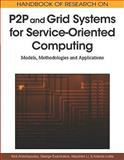 Handbook of Research on P2p and Grid Systems for Service-Oriented Computing : Models, Methodologies and Applications, , 1615206868