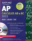 Kaplan AP Calculus AB and BC 2015, Tamara Lefcourt Ruby and James Sellers, 1618656864