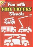 Fun with Fire Trucks Stencils, Marty Noble, 0486466868