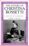 The Letters of Christina Rossetti, 1887-1894 Vol. 1, Rossetti, Christina, 0813916860