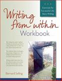 Writing from Within Workbook, Bernard Selling, 0897936868