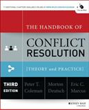 The Handbook of Conflict Resolution : Theory and Practice, , 1118526864