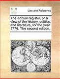 The Annual Register, or a View of the History, Politics, and Literature, for the Year 1776 The, See Notes Multiple Contributors, 1170216862