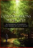 My Conversations with God, Henry A. Buchanan, 1425976867