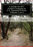 A Guide for RV/Trailer Camping in U. S. National Forests Volume 1, Timothy Muther, 1479366862