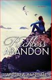 Reckless Abandon, Andrea Randall, 1481866869