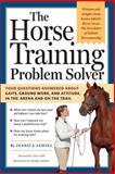 The Horse Training Problem Solver, Jessica Jahiel, 1580176860