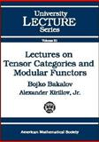 Lectures on Tensor Categories and Modular Functors, Bakalov, Bojko and Kirillov, Alexander A., Jr., 0821826867