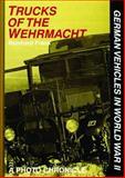 Trucks of the Wehrmacht, Reinhard Frank, 0887406866