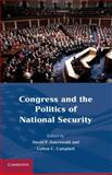 Congress and the Politics of National Security, Auerswald, David P. and Campbell, Colton C., 1107006864