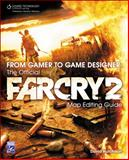 From Gamer to Game Designer : The Official Far Cry 2 Map Editing Guide, Hutchison, David, 1584506865