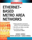 Ethernet-Based Metro Area Networks, Minoli, Daniel and Johnson, Peter, 0071396861