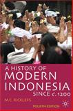 A History of Modern Indonesia since C. 1200, Ricklefs, M. C., 0230546862