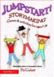 Jumpstart! Storymaking : Games and Activities for Ages 7-12, Corbett, Pie, 0415466865