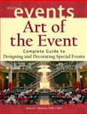 Art of the Event : Complete Guide to Designing and Decorating Special Events, Monroe, James C., 0471426865