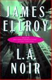 L. A. Noir, James Ellroy, 0892966866