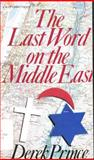 The Last Word on the Middle East, Derek Prince, 0912376864