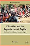 Education and the Reproduction of Capital : Neoliberal Knowledge and Counterstrategies, , 1137006862