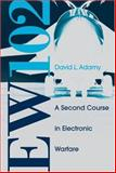 Ew 102 : A Second Course in Electronic Warfare, Adamy, David L., 1580536867