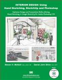 Interior Design Using Hand Sketching, SketchUp and Photoshop, Stine, Daniel John and McNeill, Steven, 1585036862