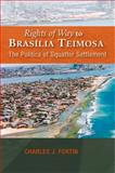 Rights of Way to Brasília Teimosa : The Politics of Squatter Settlement, Fortin, Charles J., 1845196864