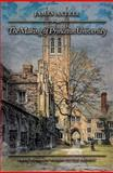 The Making of Princeton University : From Woodrow Wilson to the Present, Axtell, James L., 0691126860