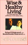 Wise and Healthy Living, Richard D. Underwood and Brenda B. Underwood, 0889086869
