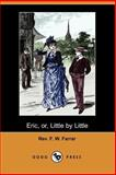 Eric, or, Little by Little, Farrar, F. W., 1406516864