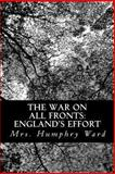 The War on All Fronts: England's Effort, Humphry Ward, 1481146866