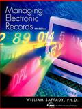 Managing Electronic Records, Saffady, William, 155570686X