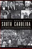 Civil Rights in South Carolina, James Felder, 1609496868
