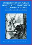 Integration of Public Health with Adaptation to Climate Change : Lessons Learned and New Directions, , 9058096866