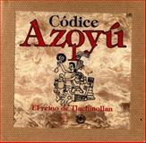 Codice Azoyu I (The Codex of Azoyu I), Constanza Vega Sosa, 9681636864