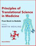 Principles of Translational Science in Medicine : From Bench to Bedside, Wehling, Martin, 0128006870