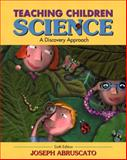 Teaching Children Science : A Discovery Approach, Abruscato, Joseph, 0205396879