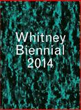 Whitney Biennial 2014, Stuart Comer and Anthony Elms, 0300196873