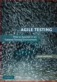 Agile Testing : How to Succeed in an Extreme Testing Environment, Watkins, John, 0521726875