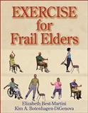 Exercise for Frail Elders, Best-Martini, Elizabeth and Botenhagen-DiGenova, Kim A., 0736036873