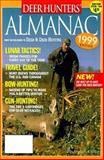 Deer Hunter's 1999 Almanac, Deer and Deer Hunting Magazine Editors, 0873416872