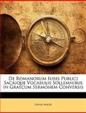 De Romanorum Iuris Publici Sacrique Vocabulis Sollemnibus in Graecum Sermonem Conversis, David Magie, 1147716870