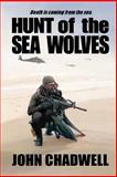 Hunt of the Sea Wolves, John Chadwell, 1463766874