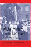 Wilhelminism and Its Legacies : German Modernities, Imperialism, and the Meanings of Reform, 1890-1930, , 1571816879