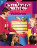 Interactive Writing : Teachers and Students Sharing the Pen to Create Meaningful Text, Callella, Trisha and Jordano, Kimberly, 1574716875