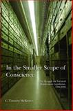 In the Smaller Scope of Conscience : The Struggle for National Repatriation Legislation, 1986-1990, McKeown, C. Timothy, 0816526877