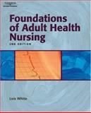 Foundations of Adult Health Nursing, White, Lois, 1401826873