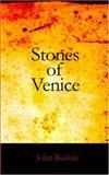 Stones of Venice, John Ruskin, 1426436874
