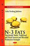 N-3 Fats: Nutritional Needs, Traditional and Novel Sources and Microbial Production Strategies, Anita Nordeng Jakobsen, 1616686871